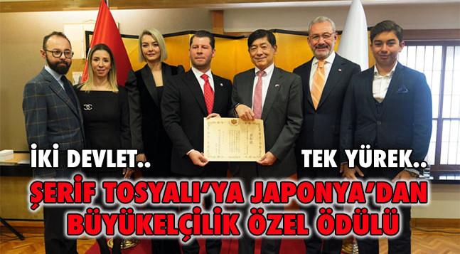 ŞERİF TOSYALI'YA JAPONYA'DAN BÜYÜKELÇİLİK ÖZEL ÖDÜLÜ