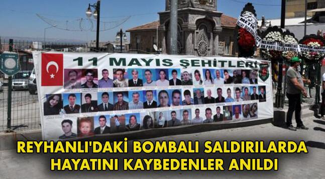 REYHANLI'DAKİ BOMBALI SALDIRILARDA HAYATINI KAYBEDENLER ANILDI