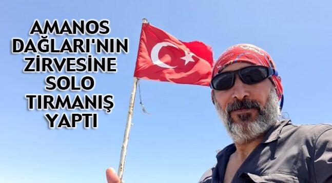 AMANOS DAĞLARI'NIN ZİRVESİNE SOLO TIRMANIŞ YAPTI
